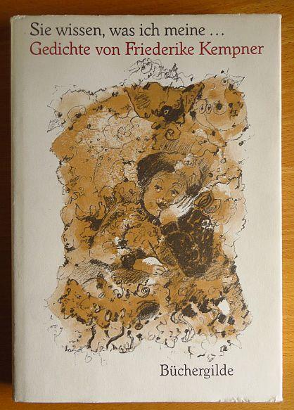 Sie wissen was ich meine ... : Gedichte. von. Mit 20 farb. Zeichn. u. 10 schwarzweissen Vignetten von Dieter Kliesch