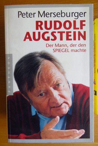 Rudolf Augstein : der Mann, der den SPIEGEL machte. 1. Aufl.