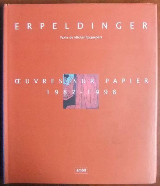 Erpeldinger : Oevres sur papier 1987 - 1998.