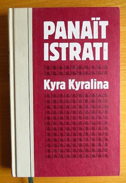 Istrati, Panait: Kyra Kyralina. aus d. Franz. von Elisabeth Eichholz. Panait Istrati Werkausgabe in 14 Bänden : Bd.1.