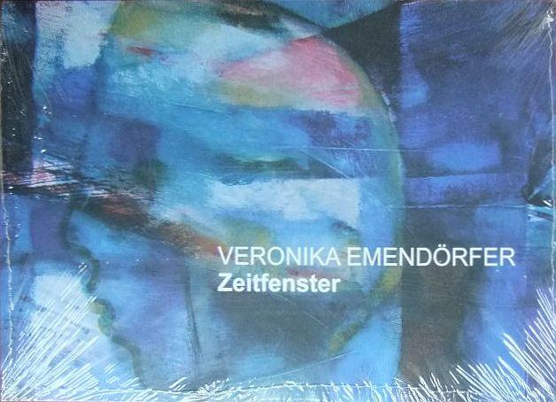 Zeitfenster : experimentelle entwicklungsorientierte Malerei ; eine Jahreszeitenbetrachtung. Mit Texten von Stephanie Hauschild und Gedichten von Gabriele Ziegler-Hauffe 1. Aufl.