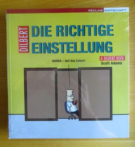 Die richtige Einstellung : hurra - auf das Leben! ; [a Dilbert book]. Übers. aus dem Amerikan. von Christoph Bausum