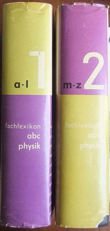 Fachlexikon ABC Physik; Bd.1: A -L,  Bd. 2., M - Z : e. alphabetisches Nachschlagewerk in zwei Bänden. etwa 12000 Stichwörter sowie 2000 Abb. i. Text u. 64, tlws. farb. Taf..