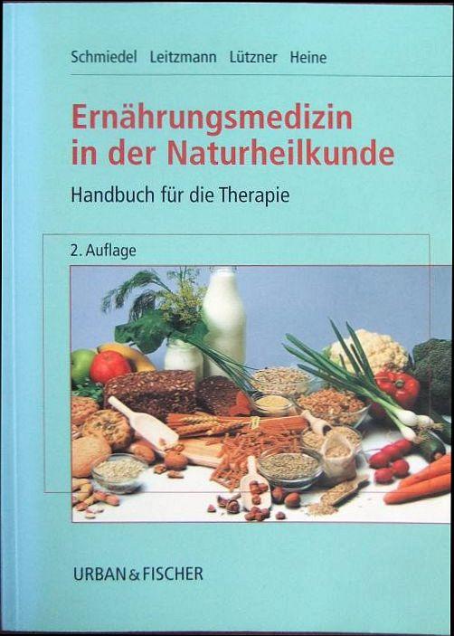 Ernährungsmedizin in der Naturheilkunde. : Handbuch für die Therapie. [Zeichn.: Esther Schenk-Panic] 2. Aufl.