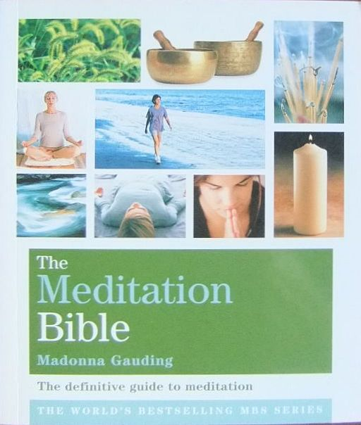 The Meditation Bible. : The definitive guide to meditation.