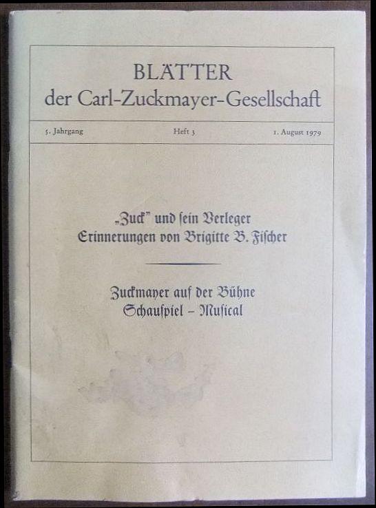 """Blätter der Carl-Zuckmayer-Gesellschaft: 5. Jahrgang, Heft 3, 1. August 1979. """"Zuck"""" und sein Verleger - Erinnerungen von Brigitte B. Fischer / Zuckmayer auf der Bühne: Schauspiel - Musical."""