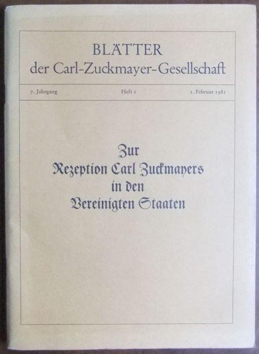 Blätter der Carl-Zuckmayer-Gesellschaft: 7. Jahrgang, Heft 1, 1. Februar 1981. Zur Rezeption Carl Zuckmayers in den Vereinigten Staaten.