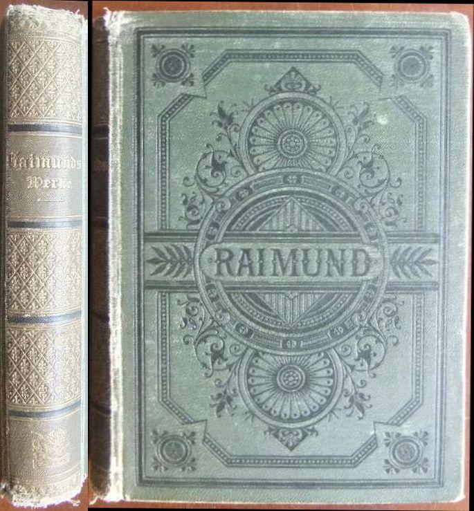 Ferdinand Raimunds sämtliche Werke in zwei Bänden [in einem Bd.]