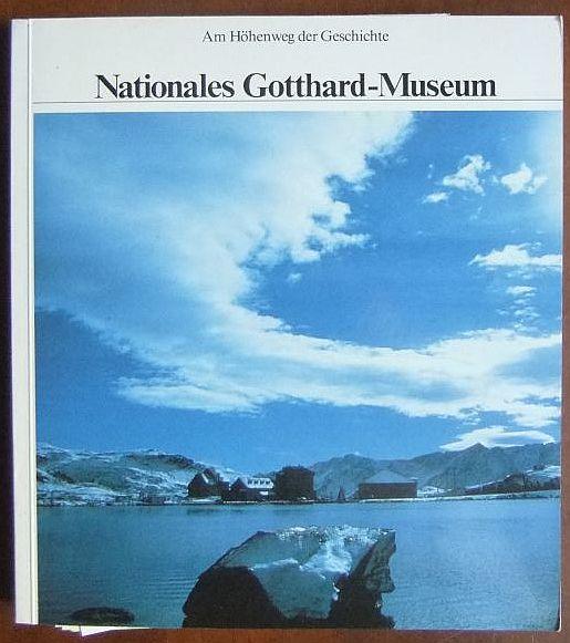 Am Höhenweg der Geschichte - Nationales Gotthard-Museum. Stiftung Pro St. Gotthard, Airolo