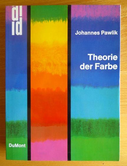 Pawlik, Johannes: Theorie der Farbe : e. Einf. in begriffl. Gebiete d. ästhet. Farbenlehre. DuMont-Dokumente 9. Aufl.