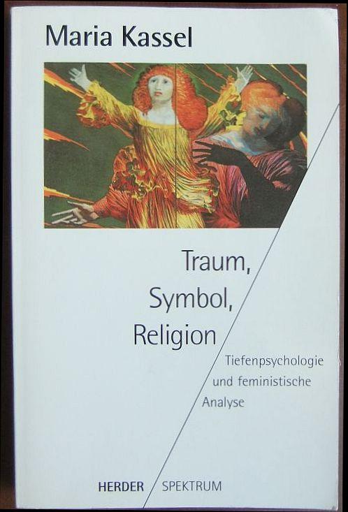 Traum, Symbol, Religion : tiefenpsychologische und feministische Analyse. Herder-Spektrum ; Bd. 4040 Orig.-Ausg.