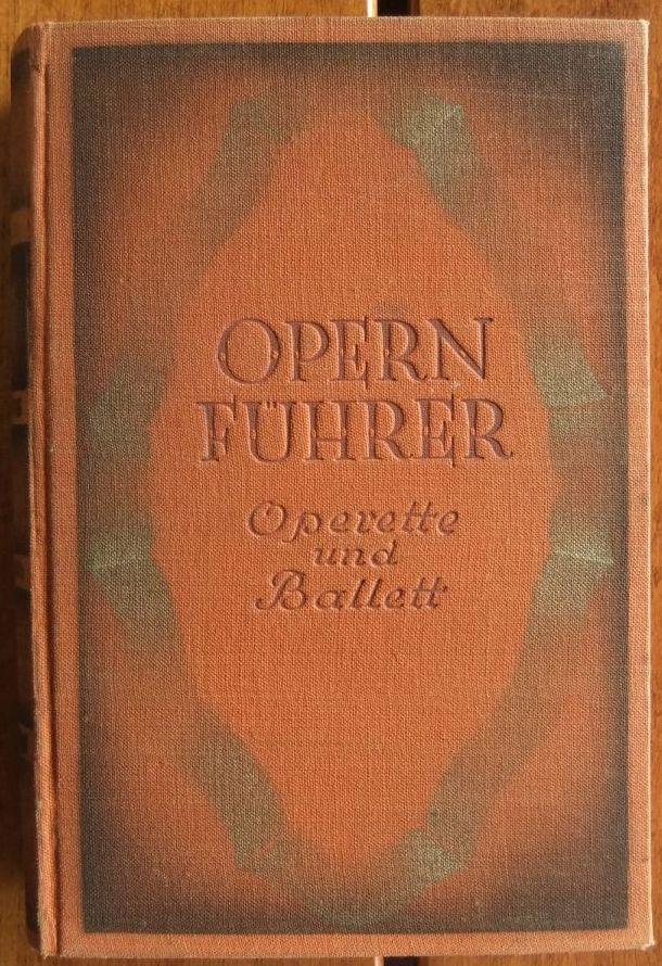 Opernführer : Inhalt, Art u. Geschichte d. Standwerke des deutschen Spielplans. Lehrmeister-Bücherei ; Nr. 916/921