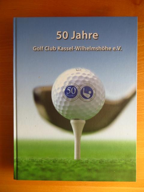 Schneidewind, Rudolf (Redaktion) und Steffi (Artwork) Schneidewind: 50 Jahre Golf Club Kassel-Wilhelmshöhe e.V. Hrg: Golf Club Kassel-Wilhelmshöhe e.V.