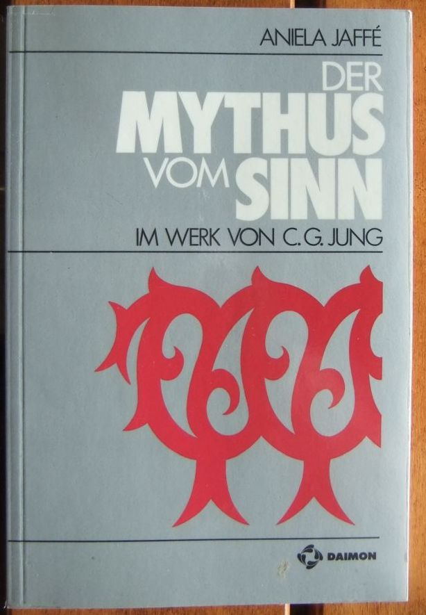 Der Mythus vom Sinn im Werk von C. G. Jung. 3. Aufl.