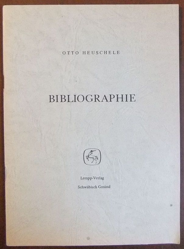 Otto Heuschele: Bibliographie. Exempl. Nr. 10. von 220 Expl.