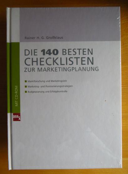 Die 140 besten Checklisten zur Marketingplanung : Marktforschung und Marketingziele, Marketing- und Positionierungsstrategien, Budgetplanung und Erfolgskontrolle.