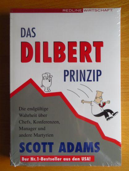 Das Dilbert-Prinzip : die endgültige Wahrheit über Chefs, Konferenzen, Manager und andere Martyrien. Aus dem Amerikan. übers. von Markus Schurr und Wolfram Ströhle