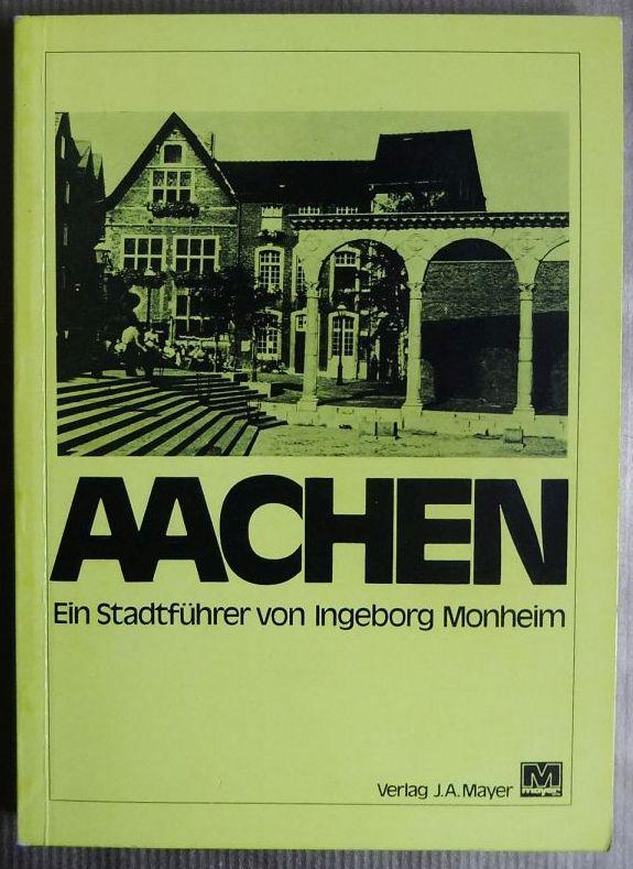 Aachen : ein Stadtführer. 3., völlig neu bearb. u. erw. Aufl.