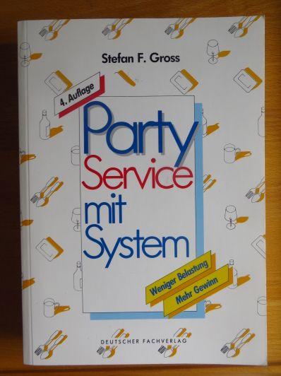 Party-Service mit System : weniger Belastung, mehr Gewinn. 4. Aufl.