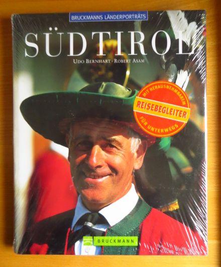 Südtirol. ; Robert Asam / Bruckmanns Länderporträts 4., durchges. Aufl.