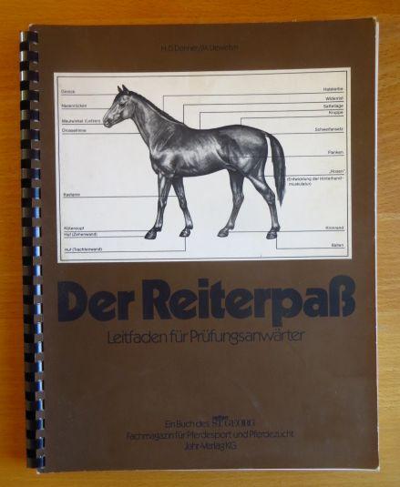 Der Reiterpass : Leitf. für Prüfungsanwärter ; e. Buch d. Fachmagazins für Pferdesport u. Pferdezucht Reiten, St. Georg. H. D. Donner ; M. Llewellyn 3. Aufl.
