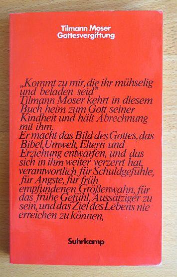 Moser, Tilmann (Verfasser): Gottesvergiftung. Tilmann Moser 1. Aufl.