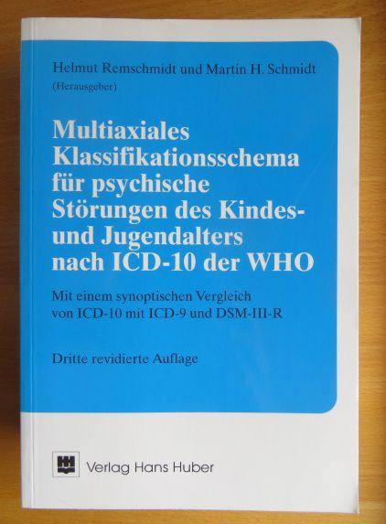 Multiaxiales Klassifikationsschema für psychische Störungen des Kindes- und Jugendalters nach ICD-10 der WHO : mit einem synoptischen Vergleich von ICD-10 mit ICD-9 und DSM-III-R. Helmut Remschmidt und Martin H. Schmidt (Hrsg.) 3., rev. Aufl.