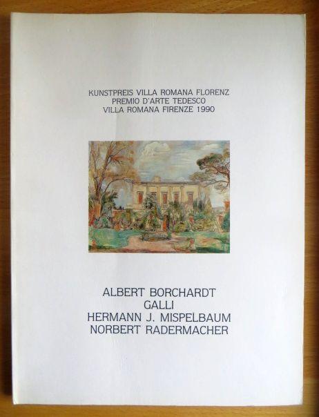 Kunstpreis Villa Romana, Florenz 1990. Borchardt, Galli, Mispelbaum, Radermacher Schriftenreihe: Kunstpreis Villa Romana, Florenz ; 1990