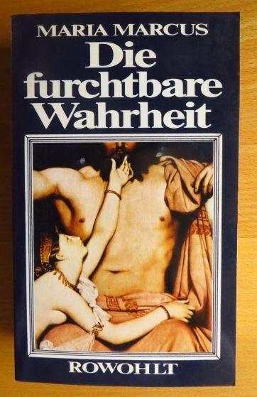 Die furchtbare Wahrheit : Frauen u. Masochismus. Maria Marcus. Dt. von Gisela Jensen 1. Aufl.