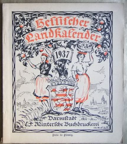 Hessischer Landkalender 1937 : 218. Jahrgang. Ein hessisches Jahrbuch, hrsg. v. Karl Esselborn.