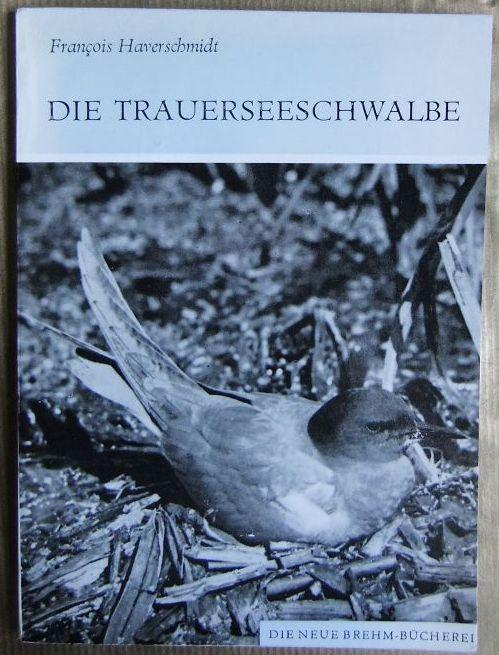 Haverschmidt, François (Verfasser): Die Trauerseeschwalbe : Chlidonias niger. von François Haverschmidt / Die neue Brehm-Bücherei ; 508