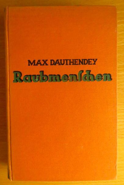Dauthendey, Max: Raubmenschen. Mit einem Vorwort von Max Jungnickel. 36. bis 40. Tausend,