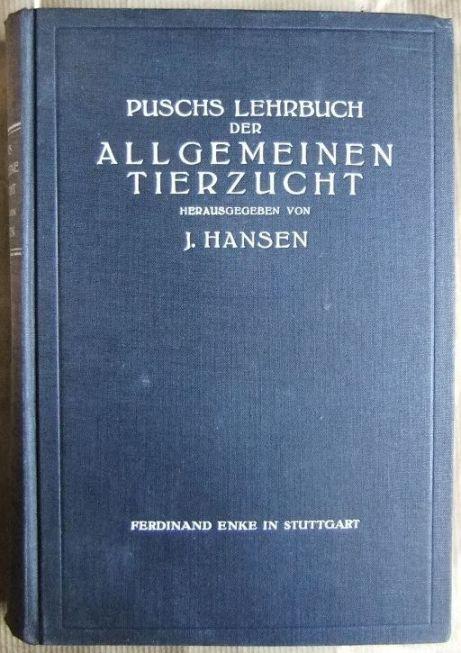 Puschs Lehrbuch der allgemeinen Tierzucht. Hrsg. von J. Hansen 7. bis. 9. verb.. Aufl.