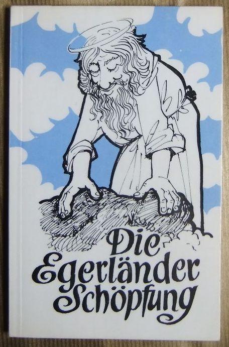 Die Egerländer Schöpfung. [Text: Wilhelm Hager. Zeichn.: Paul Günther]