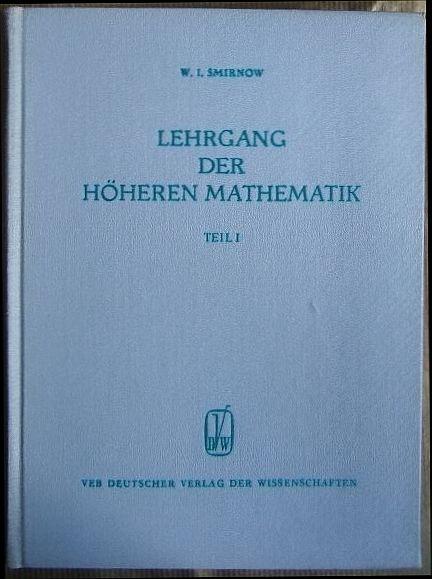 Lehrgang der HöherenMathematik Teil 1. 6., berichtigte Aufl.