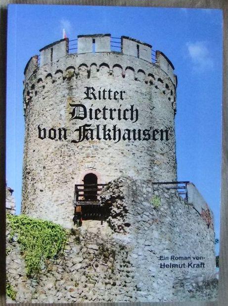 Kraft, Helmut: Ritter Dietrich von Falkhausen. Helmut Kraft 1. Aufl.