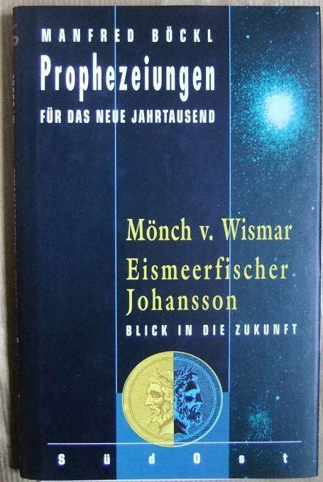 Mönch von Wismar. Manfred Böckl / Prophezeiungen für das neue Jahrtausend