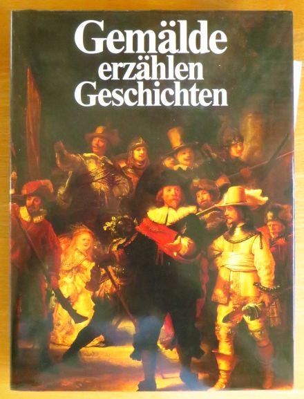 Gemälde erzählen Geschichten : berühmte Kunstwerke u. ihre Schicksale. Wilhelm Rüdiger
