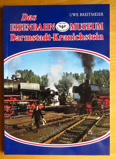 Das Eisenbahn-Museum Darmstadt-Kranichstein. Museumsbahn e.V., Darmstadt. Uwe Breitmeier