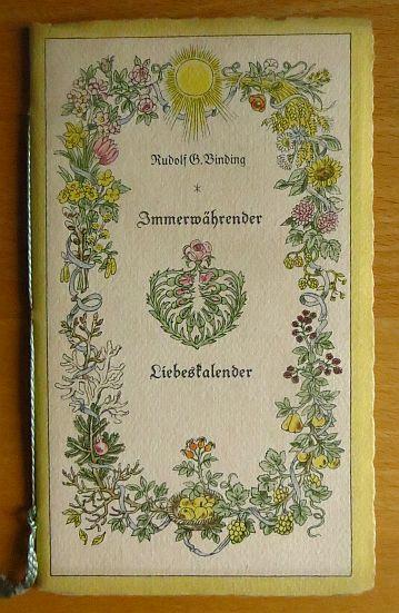 Binding, Rudolf G. (Verfasser): Immerwährender Liebeskalender. Rudolf G. Binding. Zeichn. von Willi Harwerth