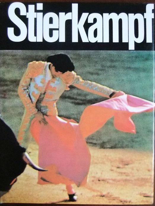 Stierkampf in Wort und Bild. Text Georg Hensel. Fotogr. u. Gestaltung Helmut Lander 3. Aufl.