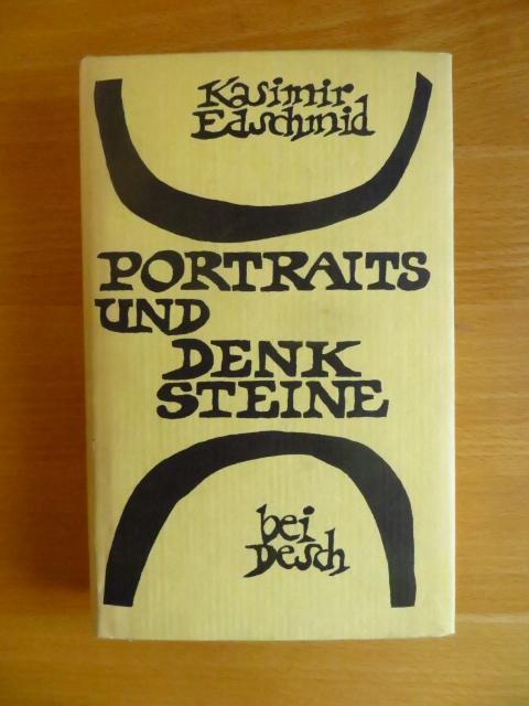Edschmid, Kasimir (Verfasser): Portraits und Denksteine. Kasimir Edschmid / Edschmid, Kasimir: Gesammelte Werke in Einzelausgaben