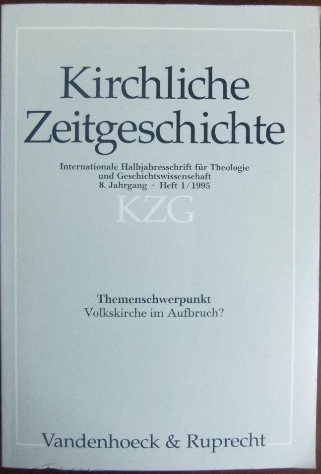 Volkskirche im Aufbruch? Kirchliche Zeitgeschichte (KZG). Internationale Halbjahresschrift für Theologie und Geschichtswissenschaft. 8. Jahrgang, Heft 1/1995