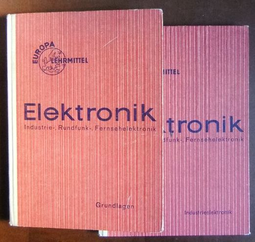 Elektronik: Industrie-, Rundfunk-, Fernsehelektronik, 2 Bde. 1. Teil: Grundlagen-Elektronik, 2. Teil: Industrieelektronik. 2. Aufl. / 1. Aufl.