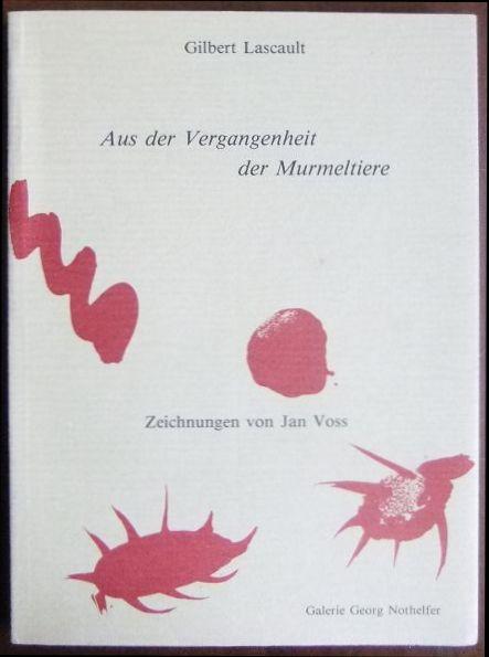 Aus der Vergangenheit der Murmeltiere. Gilbert Lascault. Dt. von Inge Hannefort. Zeichn. von Jan Voss
