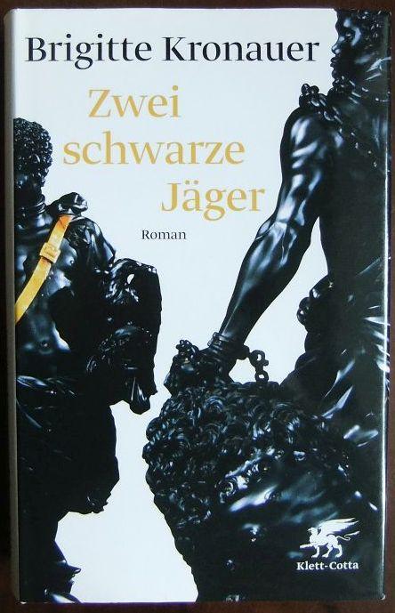 Zwei schwarze Jäger : Roman; Brigitte Kronauer.
