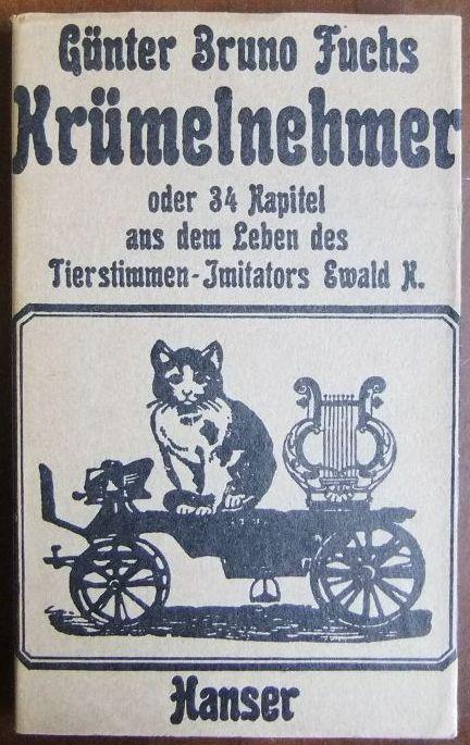 Krümelnehmer oder 34 Kapitel aus dem Leben des Tierstimmen-Imitators Ewald K. Günter Bruno Fuchs