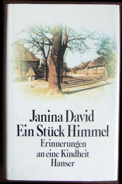 Ein Stück Himmel : Erinnerungen an eine Kindheit. Janina David. Aus d. Engl. von Hannelore Neves. 9. Aufl.