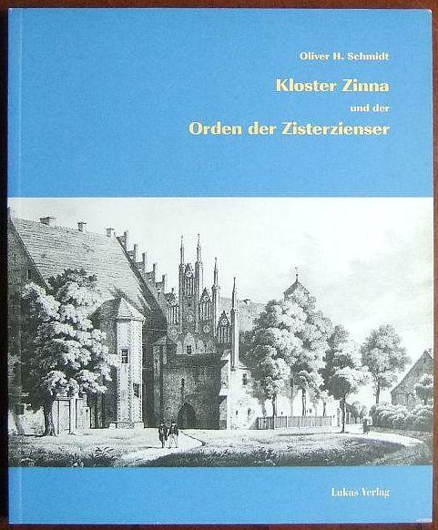 Schmidt, Oliver H.: Kloster Zinna und der Orden der Zisterzienser.