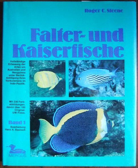 Falter- und Kaiserfische; Teil: Bd. 1. : Vollständige Erfassung der Arten um Australien und Neuguinea, unter Berücksichtigung ihres Vorkommens im Indo-Pazifik Reprint